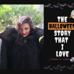 Η ιστορία γύρω από το Halloween που αγαπώ